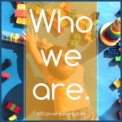 45 Conversations – Welcome – Start Here
