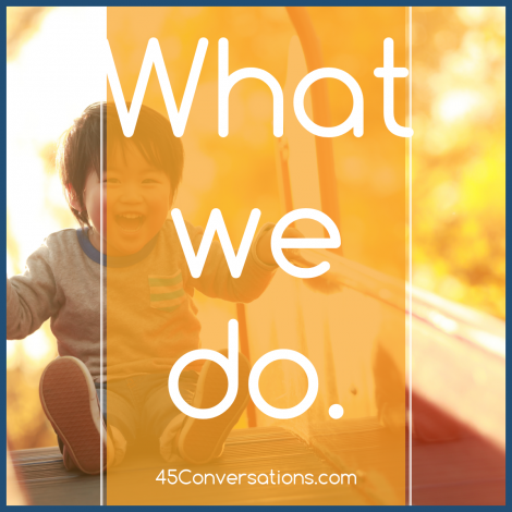 45 Conversations – Our Services