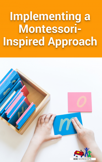 ECE Workshops: Implementing a Montessori-Inspired Approach