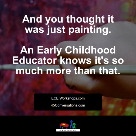 An Early Childhood Educator knows it's more than painting