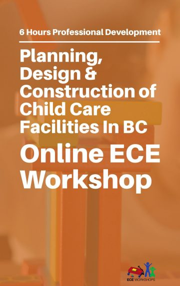ECE Workshops Presents: Planning, Design & Construction of Child Care Facilities in BC – Start Now!