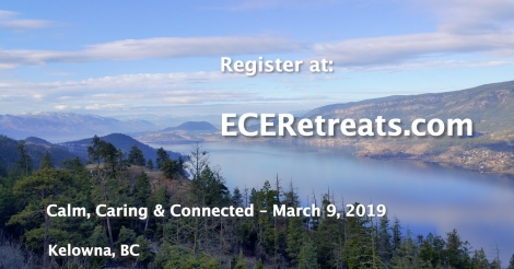Join us for our next ECE Retreat – Calm, Caring & Connected – March 9, 2019