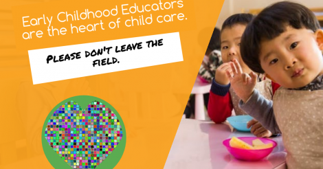Early Childhood Educators are the heart of child care